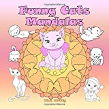 Funny Cats Mandalas: A Coloring Book For Children And Adults To Love And Relax
