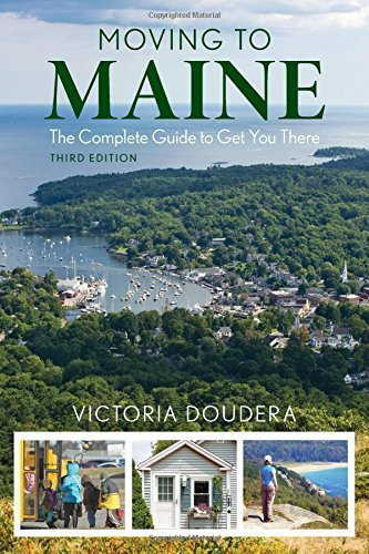 Moving to Maine: The Essential Guide to Get You There and What You Need to Know to Stay by Victoria Doudera (2015-08-20)