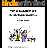 VIDA DE CAMUNDONGO I: Cinco histórias dos ratinhos