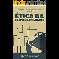 A Imagem Tecnológica do Mundo e uma Ética da Responsabilidade