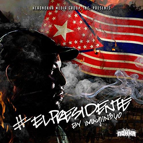#elPresidente [Explicit]