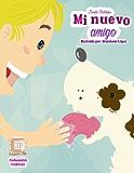 Mi nuevo amigo: cuento ilustrado para niños prelectores (Colección Fa&San nº 1) (Spanish Edition)