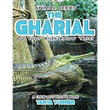 THE GHARIAL Do Your Kids Know This?: A Children's Picture Book (Amazing Creature Series 96)