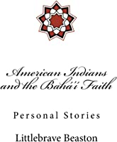 American Indians And The Bahá'í Faith: Personal