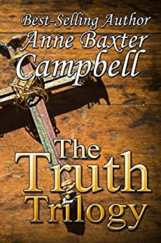 The Truth Trilogy by [Campbell, Anne Baxter]