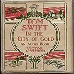 Tom Swift in the City of Gold: Marvelous Adventurers Underground | Victor Appleton
