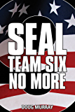 SEAL TEAM SIX: NO MORE BOOK 9: FLAME IN THE DESERT: #9 in ongoing hit series