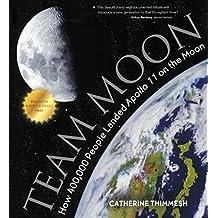 "Team Moon: How 400,000 People Landed """"Apollo 11"""" On The Moon (Turtleback School & Library Binding Edition)"