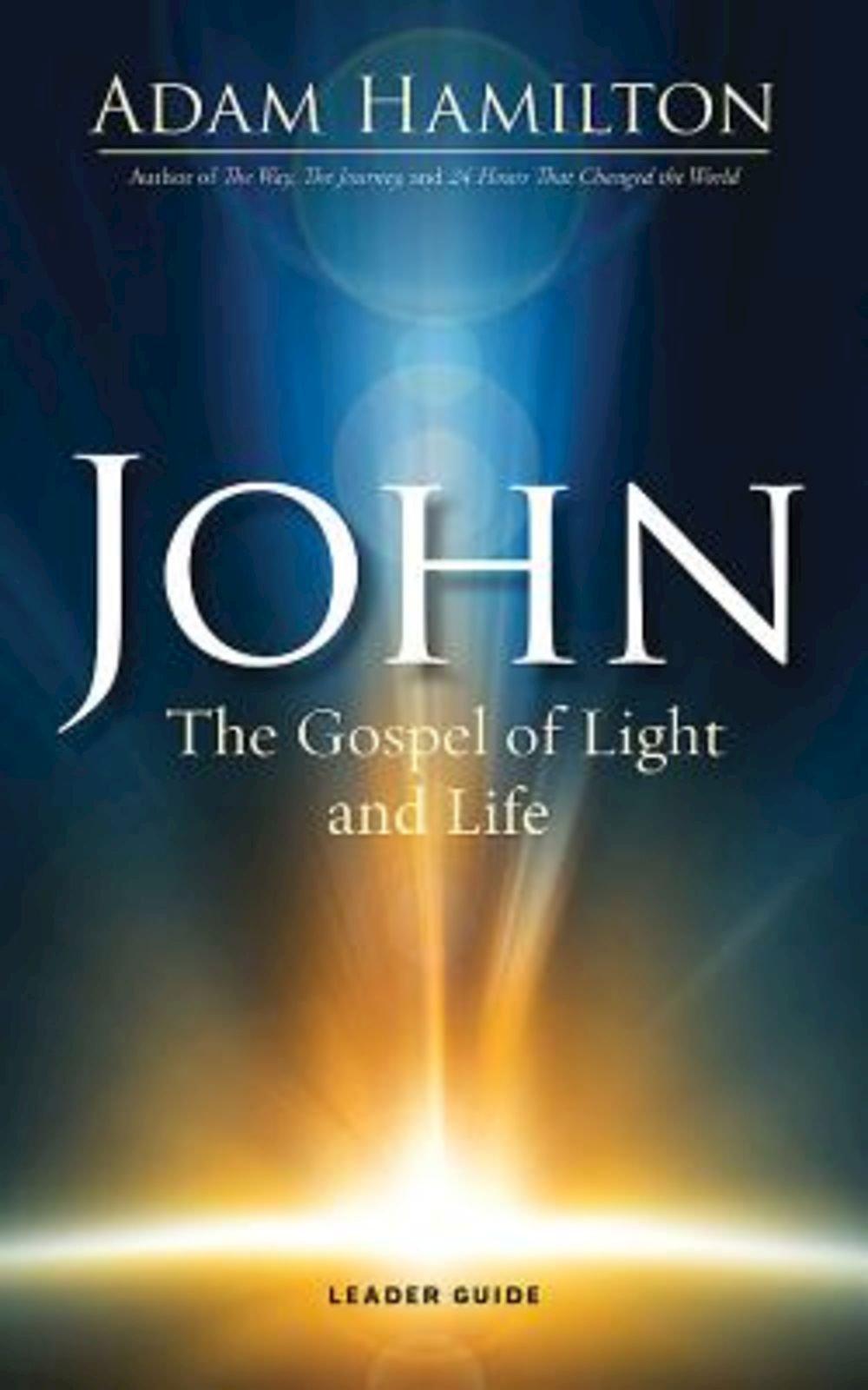 John Leader Guide: The Gospel of Light and Life (John series)