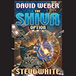 The Shiva Option: Starfire, Book 3 | David Weber,Steve White