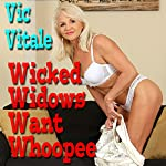 Wicked Widows Want Whoopee | Vic Vitale