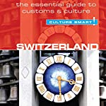 Switzerland - Culture Smart!: The Essential Guide to Customs & Culture   Kendall Maycock