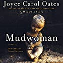 Mudwoman Audiobook by Joyce Carol Oates Narrated by Susan Ericksen