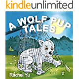 Books for Kids: A Wolf Pup's Tale (Children's Book, Picture Books, Preschool Books, Baby Books, Kids Books, Ages 3-5)