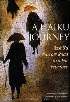 Book A Haiku Journey: Basho's Narrow Road to a Far Province (Illustrated Japanese Classics) by Matsuo Basho (2002-05-01)