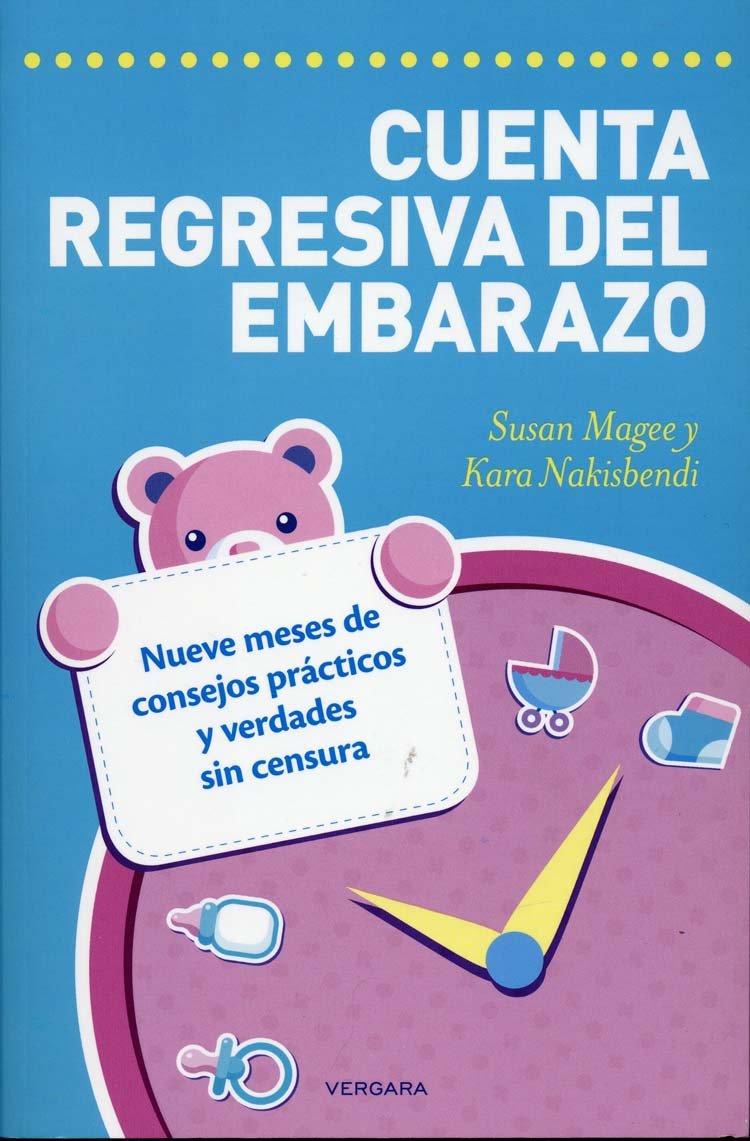 Download Cuenta regresiva del embarazo. Nueve meses de consejos practicos y verdades sin censura (Spanish Edition) (Vivir Mejor (Vergara)) PDF