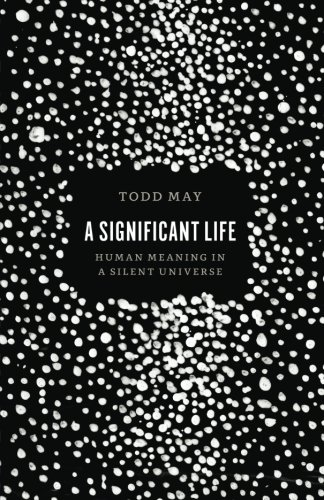 A Significant Life: Human Meaning in a Silent Universe