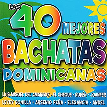 Las 40 Mejores Bachatas Dominicanas by Various artists on ...