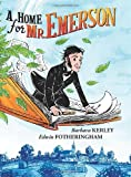 A Home for Mr. Emerson by Barbara Kerley (2014-02-25)