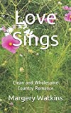 Love Sings: Clean and Wholesome Country Romance by  Margery Watkins in stock, buy online here