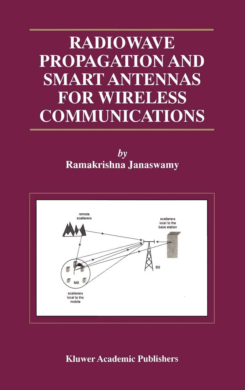 Buy Radiowave Propagation And Smart Antennas For Wireless Communications The Springer International Series In Engineering Computer Science Book Online