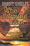 The Burning Lake, Brent Ghelfi, 1590589262