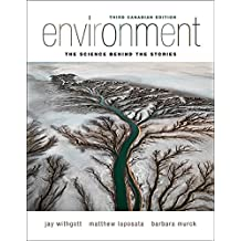 Environment: The Science Behind the Stories, Third Canadian Edition Plus Mastering Environmental Science with Pearson eText -- Access Card Package (3rd Edition)