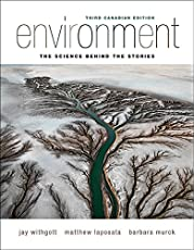 Environment: The Science Behind the Stories, Third Canadian Edition (3rd Edition)