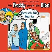 Besuch für Maria (Mit Freddy durch die Bibel 10) | Olaf Franke, Tim Thomas