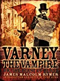 Varney the Vampire; or, The Feast of Blood
