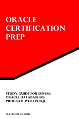 Study Guide for 1Z0-144: Oracle Database 11g: Program with PL/SQL: Oracle Certification Prep Paperback