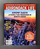 Adirondack Life - February, 2016. Gore Mountain / North Creek; Rudolph Valentino and Nan Clarkson; Ravens and Crows; Sara Foster; Lake Placid; Norman Bethune Lost Murals; Two Winter Survival Tales