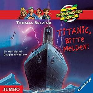 Titanic, bitte melden (Die Knickerbocker-Bande 28) Hörspiel