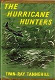 Hurricane Hunters, Ivan R. Tannehill, 0396037895