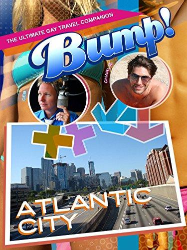 Bump! The Ultimate Gay Travel Companion - Atlantic City