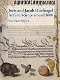 img - for Joris and Jacob Hoefnagel: Art and Science around 1600 book / textbook / text book