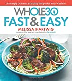 #2: The Whole30 Fast & Easy Cookbook: 150 Simply Delicious Everyday Recipes for Your Whole30