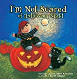 I'm Not Scared of Halloween Night, Laurie Lazzaro Knowlton, 031071334X