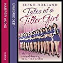 Tales of a Tiller Girl Audiobook by Irene Holland Narrated by Kate Lee