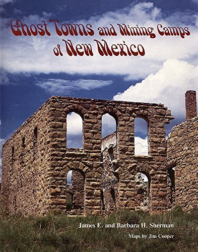 Ghost Towns and Mining Camps of New Mexico by James E. Sherman - Malls Oklahoma Shopping