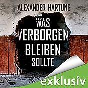 Was verborgen bleiben sollte (Jan Tommen 5) | Alexander Hartung