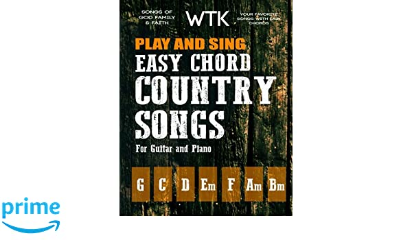 Play And Sing Easy Chord Country Songs For Guitar And Piano Songs