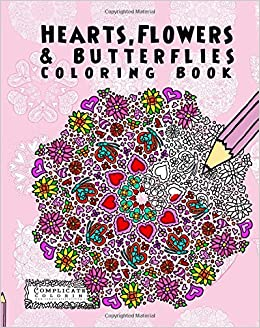 Amazon Hearts Flowers And Butterflies Anti Stress Coloring Book Complicated 9781512207736 Antony Briggs Books