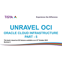 Oracle Cloud Infrastructure: Part 5 (Unravel OCI)