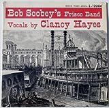 Bob Scobey's Frisco Band: Vocals By Clancy Hayes (Vol. 4)