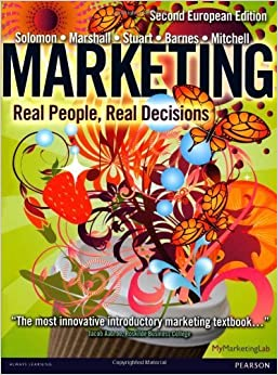 Marketing: Real People, Real Decisions by Solomon, Michael R., Marshall, Greg, Stuart, Elnora, Barnes, (2012)