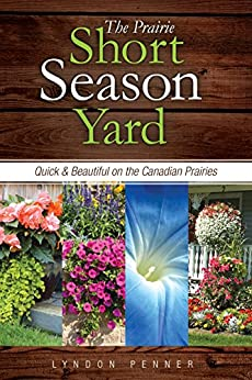 !!DOC!! The Prairie Short Season Yard: Quick And Beautiful On The Canadian Prairies. diseno Lavar elected JAMON suffered blanco