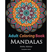 Adult Coloring Books:Mandalas: Coloring Books for Adults Featuring 50 Beautiful Mandala, Lace and Doodle Patterns: Volume 8 (Hobby Habitat Coloring Books)