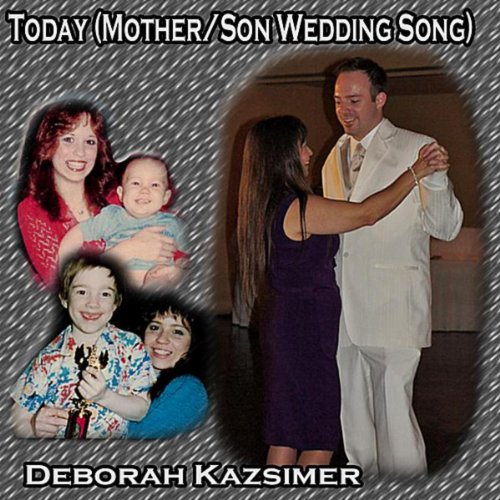 Mother Song Wedding Songs - Today (Mother/Son Wedding Song)