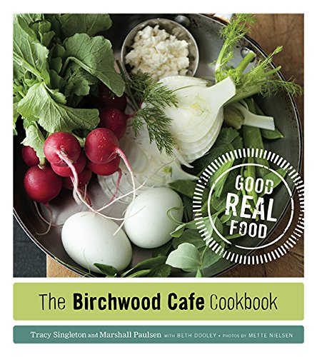 The Birchwood Cafe Cookbook: Good Real Food ()